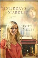 Yesterday's Stardust by Becky Melby: NOOK Book Cover