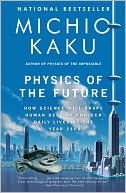 download Physics of the Future : How Science Will Shape Human Destiny and Our Daily Lives by the Year 2100 book