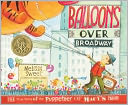 Balloons over Broadway by Melissa Sweet: Book Cover