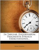 In Tabular. Eugubinarum Fragmenta Etrusca Exercitationes... by Raym Guarini: Book Cover