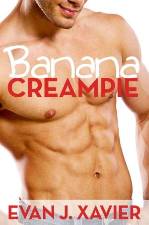 Banana Creampie (Gay Erotic Stories #9). nookbook