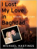 I Lost My Love in Baghdad by Michael Hastings: Audio Book Cover