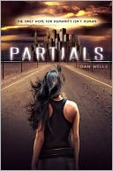 Partials by Dan Wells: NOOK Book Cover