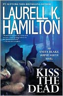 Kiss the Dead (Anita Blake Vampire Hunter Series #21) by Laurell K. Hamilton: NOOK Book Cover