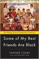 download Some of My Best Friends Are Black : The Strange Story of Integration in America book