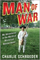 download Man of War : My Adventures in the World of Historical Reenactment book