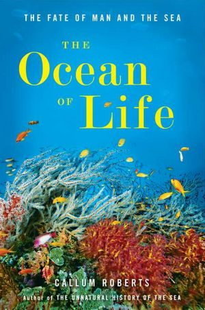 Free textbook chapter downloads The Ocean of Life: The Fate of Man and the Sea (English Edition) RTF by Callum Roberts 9780670023547
