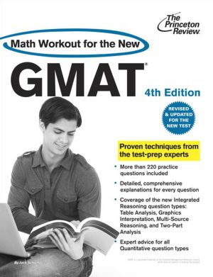 Math Workout for the New GMAT, 4th Edition: Revised and Updated for the New GMAT