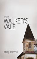 Walker's Vale by John J. Zelenski: Book Cover