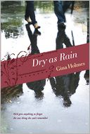 Dry as Rain by Gina Holmes: Book Cover