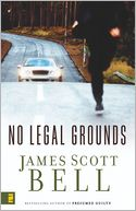 No Legal Grounds by James Scott Bell: NOOK Book Cover