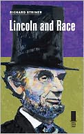 Lincoln and Race by Richard Striner: Book Cover