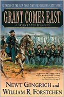 Grant Comes East by Newt Gingrich: NOOK Book Cover