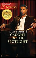 Caught in the Spotlight (Harlequin Desire Series #2148) by Jules Bennett: NOOK Book Cover
