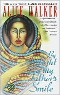By the Light of My Father's Smile by Alice Walker: NOOK Book Cover