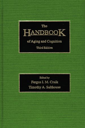 The Handbook of Aging and Cognition Third Edition  cover