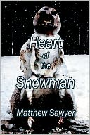 Heart of the Snowman by Matthew Sawyer: NOOK Book Cover