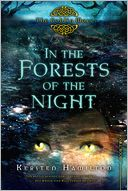 In the Forests of the Night (The Goblin Wars Series #2) by Kersten Hamilton: Book Cover