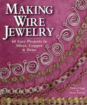 Download epub ebooks torrents Making Wire Jewelry: 60 Easy Projects in Silver, Copper & Brass