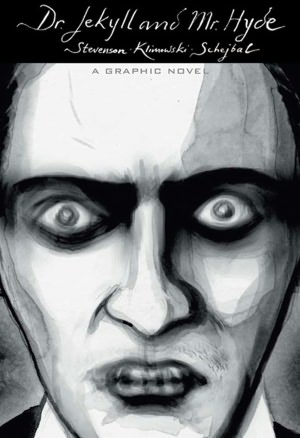 Dr. Jekyll and Mr. Hyde: A Graphic Novel (Illustrated Classics)