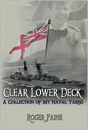 download Clear Lower Deck : A Collection of My Naval Yarns book