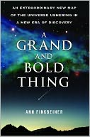 download A Grand and Bold Thing : An Extraordinary New Map of the Universe Ushering In A New Era of Discovery book