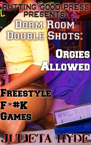 Dorm Room Double Shots: Orgies Allowed & Freestyle F*#K Games