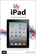 My iPad (covers iOS 5.1 on iPad, iPad 2, and iPad 3rd gen) by Gary Rosenzweig: Book Cover