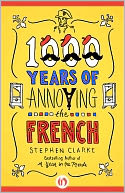 1000 Years of Annoying the French by Stephen Clarke: NOOK Book Cover