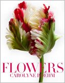 Flowers by Carolyne Roehm: Book Cover