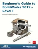 Beginner's Guide to SolidWorks 2012 - Level 1 by Alejandro Reyes: Book Cover