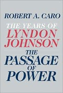 The Passage of Power by Robert A. Caro: Book Cover