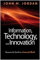 Information, Technology, and Innovation by John M. Jordan: Book Cover