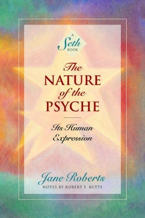 Free download android books pdf The Nature of the Psyche: Its Human Expression (A Seth Book) by Jane Roberts