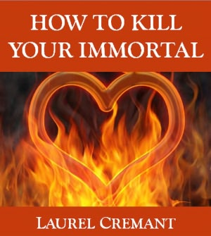 How to Kill Your Immortal