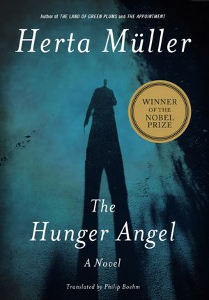 Free books to download in pdf format The Hunger Angel 9780805093018 by Herta Muller (English literature)