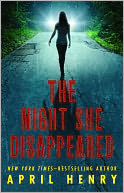 The Night She Disappeared by April Henry: NOOK Book Cover