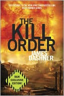 The Kill Order (B&N Exclusive Edition) by James Dashner: Book Cover