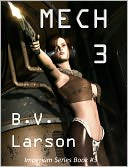 Mech 3 by B. V. Larson: NOOK Book Cover