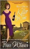 How to Dine on Killer Wine (Party Planning Mystery Series #5) by Penny Warner: Book Cover