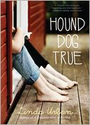 Hound Dog True by Linda Urban: Book Cover