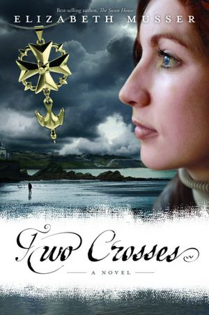 Two Crosses (Secrets of the Cross Trilogy)
