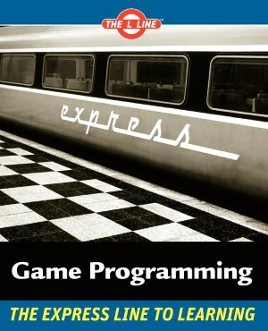 Game Programming: The L Line, The Express Line to Learning