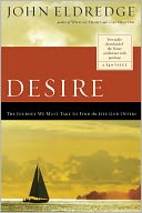 download Desire : The Journey We Must Take to Find the Life God Offers book