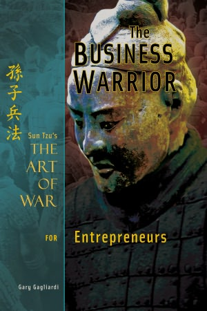 Google book downloader error The Business Warrior: Sun Tzu's The Art of War for Entrepreneurs by Gary Gagliardi, Sun Tzu RTF ePub (English literature)