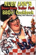 download Ruby Ann's Down Home Trailer Park BBQin' Cookbook book