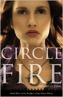 Circle of Fire (Prophecy of the Sisters, Book 3) by Michelle Zink: Book Cover