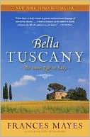 Bella Tuscany by Frances Mayes: NOOK Book Cover