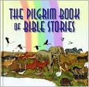 download The Pilgrim Book of Bible Stories book