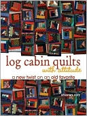 download Log Cabin Quilts With Attitude : A New Twist on an Old Favorite book